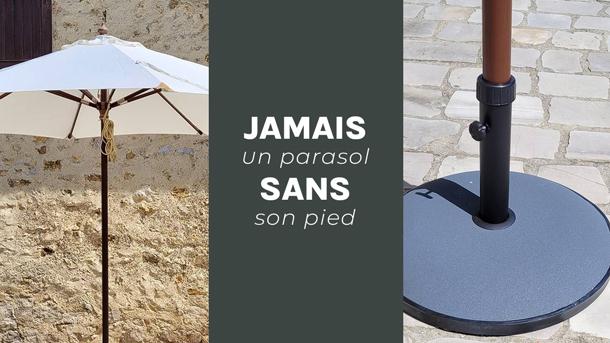 Jamais un parasol sans son pied !